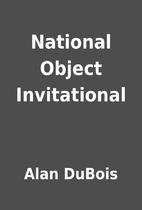 National Object Invitational by Alan DuBois