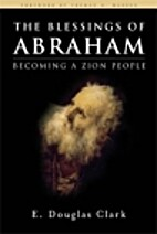 The Blessings of Abraham: Becoming a Zion…
