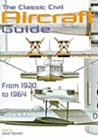 The Classic Civil Aircraft Guide by David…