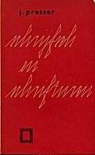 Schrijfsels en schrifturen by J. Presser