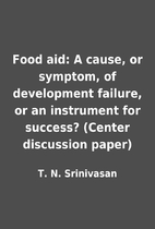 Food aid: A cause, or symptom, of…