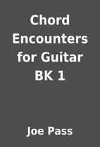 Chord Encounters for Guitar BK 1 by Joe Pass