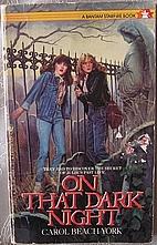 On That Dark Night by Carol Beach York