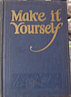 Make it yourself ... 900 things to make and…