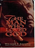 The Man Who Loved God by William X. Kienzle