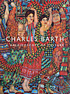 Charles Barth: a Kaleidoscope of Culture