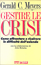Gestire le crisi by Gerald C. Meyers