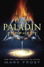The Paladin Prophecy: Book 1 by Mark Frost
