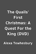 The Quails' First Christmas: A Quest For the…