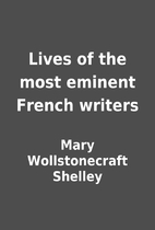 Lives of the most eminent French writers by…