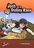 Josh and the Trolley Race by John Bonallack