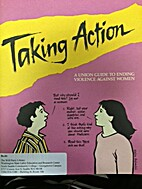 Taking Action: A Union Guide to Ending…