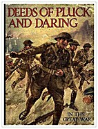 Deeds of Pluck and Daring in the Great War…