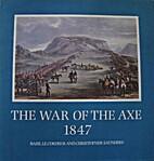 The War of the Axe, 1847 : correspondence…