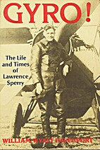 Gyro!: The life and times of Lawrence Sperry…