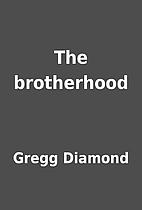 The brotherhood by Gregg Diamond