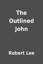 The Outlined John by Robert Lee