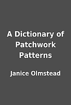 A Dictionary of Patchwork Patterns by Janice…