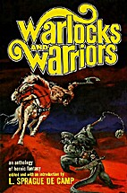 Warlocks and Warriors by L. Sprague de Camp