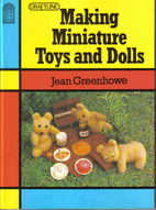 Making Miniature Toys and Dolls by Jean…