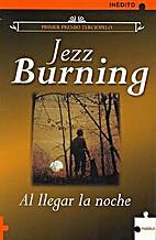 Al llegar la noche by Jezz Burning