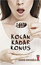 Kocan Kadar Konus by Sebnem Burcuoglu