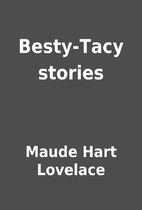 Besty-Tacy stories by Maude Hart Lovelace