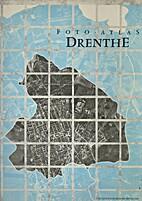 Foto-atlas Drenthe by A.J. Klijnjan