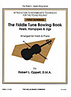 The Fiddle Tune Bowing Book by D.M.A. Robert…