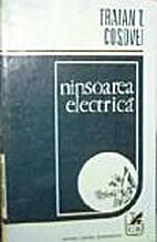Ninsoarea electrică by Traian T. Coşovei