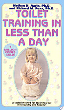 Toilet Training in Less Than a Day by Ph.D.…
