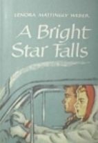 A Bright Star Falls by Lenora Mattingly…
