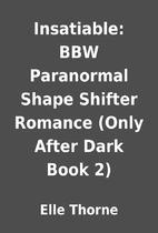 Insatiable: BBW Paranormal Shape Shifter…