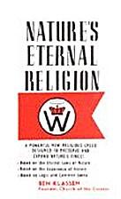 Nature's Eternal Religion by Ben Klassen