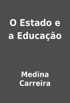 O Estado e a Educação by Medina Carreira