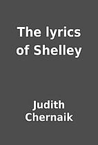 The lyrics of Shelley by Judith Chernaik
