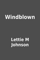 Windblown by Lettie M Johnson