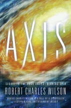Axis by Robert Charles Wilson