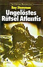 Ungelöstes Rätsel Atlantis. by Roy Stemman