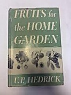 Fruits for the Home Garden by U. P. Hedrick