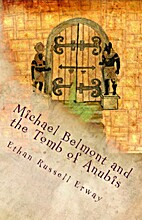 Michael Belmont and the Tomb of Anubis by…