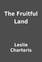 The Fruitful Land by Leslie Charteris