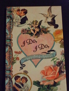 I Do, I Do: Traditions, Poetry and Ideas on…