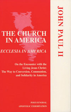 The Church in America: Ecclesia in America…