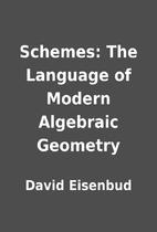 Schemes: The Language of Modern Algebraic…