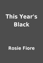 This Year's Black by Rosie Fiore
