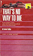 That's No Way to Die by Lamar Kelley