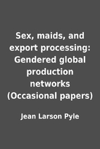 Sex, maids, and export processing: Gendered…
