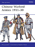 Chinese Warlord Armies 1911-30 by Philip…