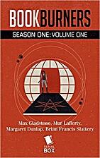 Bookburners: Season One Volume One by Max…